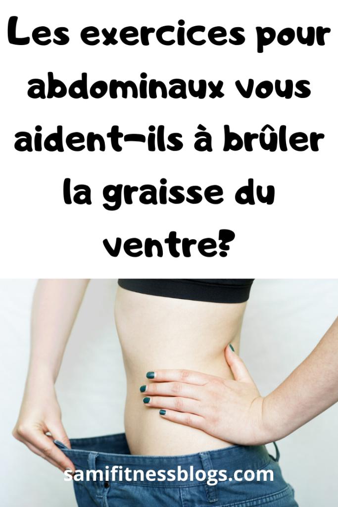 les abdos aident-ils à brûler la graisse du ventre perte de poids en une semaine conseils