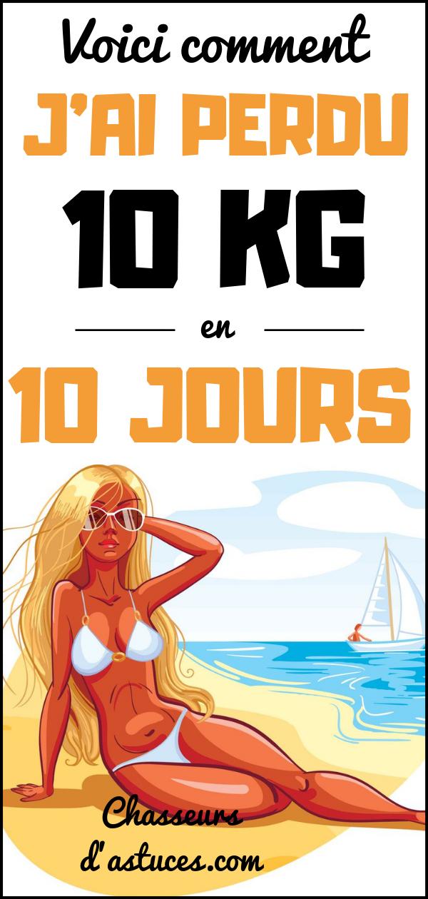 VOICI COMMENT J'AI PERDU 10 KG EN 10 JOURS