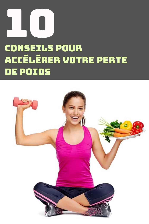 conseils pour accélérer la perte de poids